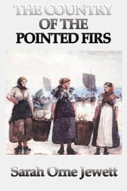 Country of the Pointed Firs ebook by Sarah Orne Jewett