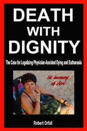 Death With Dignity ebook by Robert Orfali