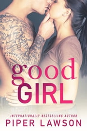 Good Girl ebook by Piper Lawson