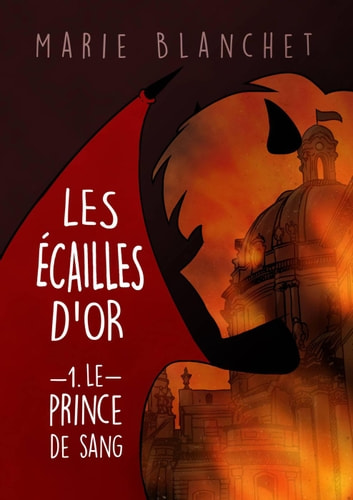 Les Écailles d'Or: Le Prince de Sang - Scale Hearts, eBook by Marie Blanchet