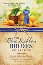 The Blue Ribbon Brides Collection - 9 Historical Women Win More than a Blue Ribbon at the Fair ebook by Jennifer L. AlLee, Angela Breidenbach, Darlene Franklin,...