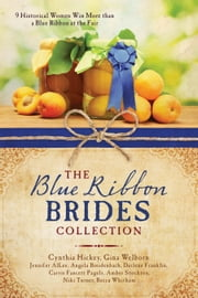 The Blue Ribbon Brides Collection - 9 Historical Women Win More than a Blue Ribbon at the Fair ebook by Jennifer L. AlLee,Angela Breidenbach,Darlene Franklin,Cynthia Hickey,Carrie Fancett Pagels,Tiffany Amber Stockton,Niki Turner,Gina Welborn,Becca Whitham