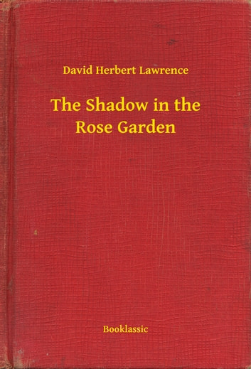The Shadow in the Rose Garden ebook by David Herbert Lawrence