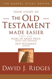 The Old Testament Made Easier - Part 1 ebook by David J. Ridges