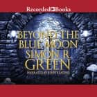 Beyond the Blue Moon audiolibro by Simon R. Green, John Keating