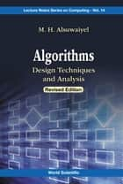 Algorithms - Design Techniques and Analysis(Revised Edition) ebook by M H Alsuwaiyel