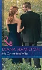 His Convenient Wife (Mills & Boon Modern) (Italian Husbands, Book 2) ebook by Diana Hamilton