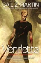 Vendetta ebook by Gail Z. Martin