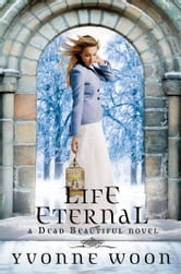 Life Eternal ebook by Yvonne Woon
