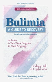 Bulimia - A Guide to Recovery ebook by Lindsey Hall,Leigh Cohn, M.A.T.
