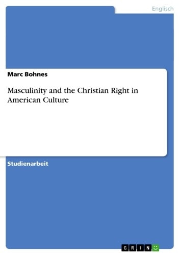 Masculinity and the Christian Right in American Culture ebook by Marc Bohnes