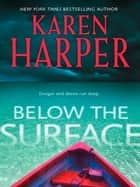Below The Surface (Mills & Boon M&B) ebook by Karen Harper
