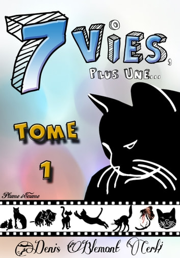 SEPT VIES… PLUS UNE - tome 1 ebook by DENIS BLEMONT