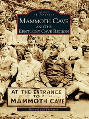 Mammoth Cave and the Kentucky Cave Region ebook by Bob Thompson,Judi Thompson