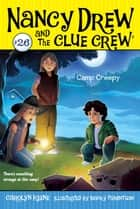 Camp Creepy ebook by Carolyn Keene, Macky Pamintuan