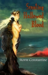 Scenting Hallowed Blood ebook by Storm Constantine