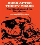 Cuba After Thirty Years ebook by Richard Gillespie
