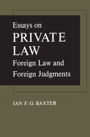 Essays on Private Law - Foreign Law and Foreign Judgments ebook by Ian F.G. Baxter