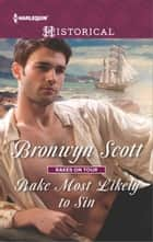 Rake Most Likely to Sin ebook by Bronwyn Scott