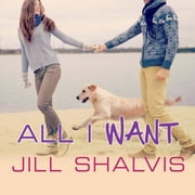 All I Want audiobook by Jill Shalvis