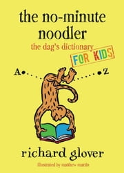 No-minute Noodler: Dag's Dictionary for Kids ebook by Richard Glover