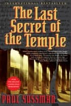 The Last Secret of the Temple ebook by Paul Sussman