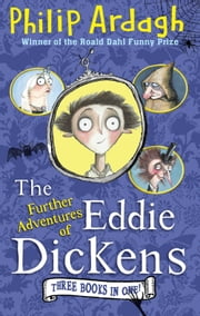 The Further Adventures of Eddie Dickens ebook by Philip Ardagh,David Roberts