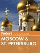 Fodor's Moscow & St. Petersburg ebook by Fodor's Travel Guides