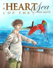 Heart of the Sea ebook by Phil Smith