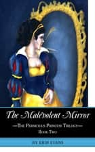 The Malevolent Mirror ebook by Erin Evans