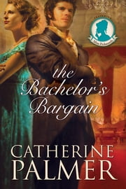 The Bachelor's Bargain ebook by Catherine Palmer