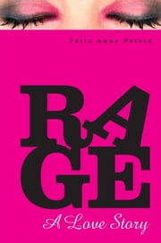 Rage: A Love Story ebook by Julie Anne Peters