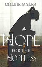 Hope for the Hopeless ebook by Colbie Myles