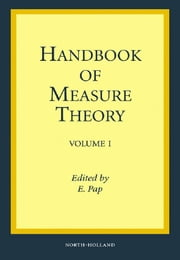 Handbook of Measure Theory - In two volumes ebook by E. Pap