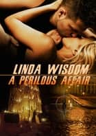 A Perilous Affair ebook by Linda Wisdom