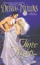 Three Nights... ebook by Debra Mullins