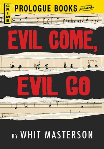 Evil Come, Evil Go ebook by Whit Masterson