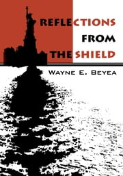 Reflections From The Shield ebook by Wayne Beyea