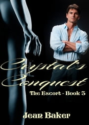 Crystal's Conflict (The Escort) ebook by Jean Baker