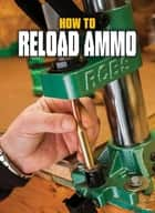 How to Reload Ammo ebook by Phil Massaro