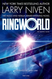 Ringworld: The Graphic Novel, Part One ebook by Larry Niven,Robert Mandell,Sean Lam