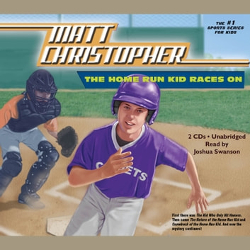 The Home Run Kid Races On audiobook by Matt Christopher
