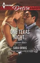 One Texas Night... ebook by Sara Orwig