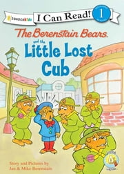 The Berenstain Bears and the Little Lost Cub ebook by Jan & Mike Berenstain