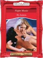 Night Music (Mills & Boon Desire) (The Black Watch, Book 2) ebook by Bj James