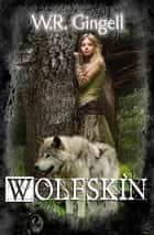 Wolfskin ebook by W.R. Gingell