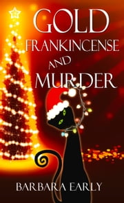 Gold, Frankincense, and Murder ebook by Barbara Early