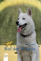 Ruf der Wildnis ebook by Jack London