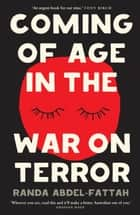 Coming of Age in the War on Terror ebook by Randa, Abdel-Fattah