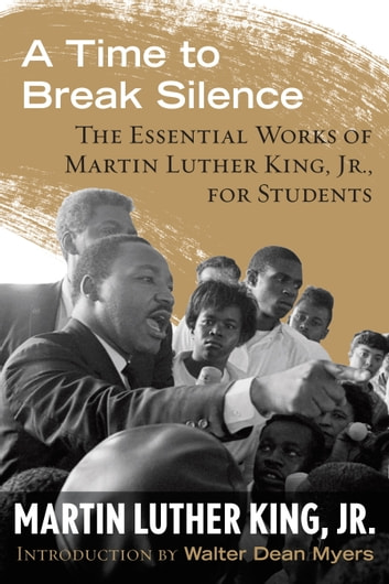A Time to Break Silence - The Essential Works of Martin Luther King, Jr., for Students ebook by Dr. Martin Luther King, Jr.